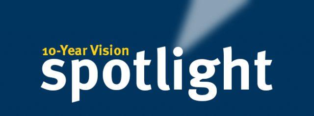 10-Year Vision Spotlight